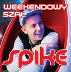 Spike - Weekendowy Szał