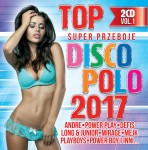 Top Super Przeboje Disco Polo 2017 (2CD)